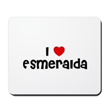 I * Esmeralda Mousepad