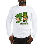 I'M IRISH Long Sleeve T-Shirt