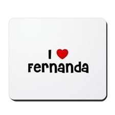 I * Fernanda Mousepad
