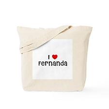 I * Fernanda Tote Bag