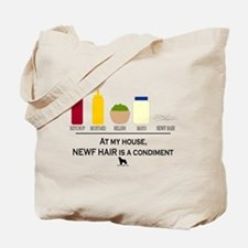 Newf Hair is a Condiment Tote Bag