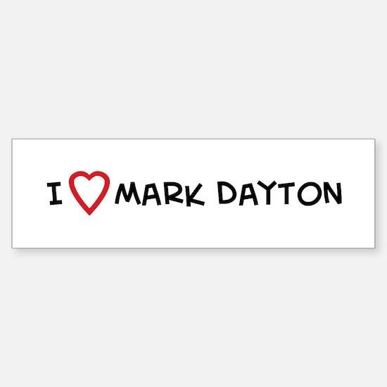 I Love Mark Dayton Bumper Bumper Bumper Sticker