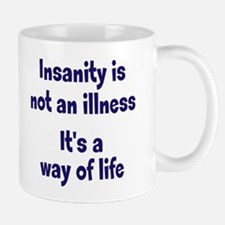 Insane Way of Life Mug