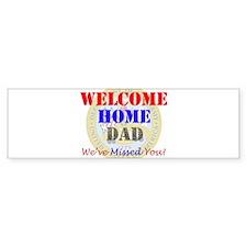 Welcome Home Dad Bumper Sticker