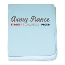 Army Fiance:Strong Courageous baby blanket