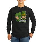 I'M IRISH Long Sleeve Dark T-Shirt