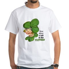 ROLL IN THE CLOVER White T-Shirt
