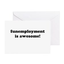 Funemployment is Awesome! Greeting Cards (Pk of 20