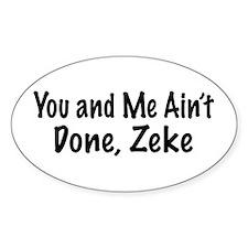Ain't Done Zeke Decal