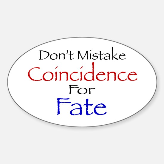 Coincidence/Fate Sticker (Oval)