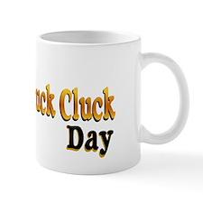 Cluckity Cluck Cluck Mug