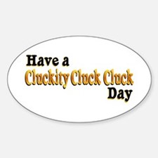 Cluckity Cluck Cluck Sticker (Oval)