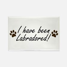 I Have Been Labradored Rectangle Magnet