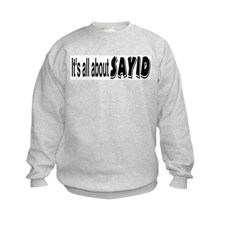 All About Sayid Kids Sweatshirt