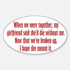 Ex-Girlfriend would Die Decal