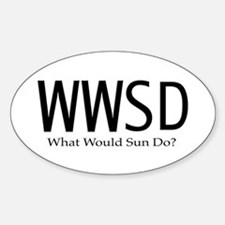What Would Sun Do Sticker (Oval)