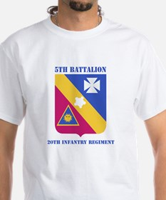 DUI - 5th Bn - 20th Infantry Regt with Text Shirt