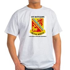 DUI - 1st Bn - 37th FA Regt with Text T-Shirt