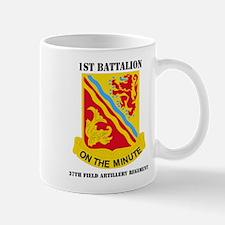 DUI - 1st Bn - 37th FA Regt with Text Mug