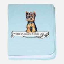 Yorkshire Terrier Dad! baby blanket
