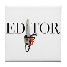 Editor—Chainsaw Tile Coaster