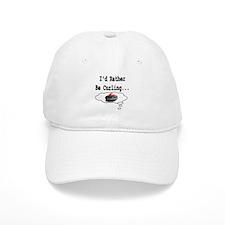 I'd Rather Be Curling.. Baseball Cap