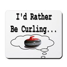 I'd Rather Be Curling.. Mousepad
