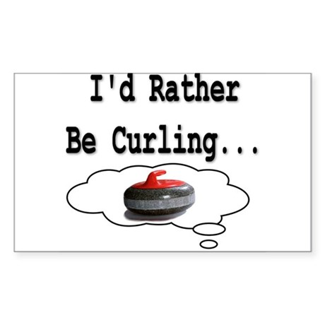 I'd Rather Be Curling.. Rectangle Sticker