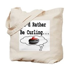 I'd Rather Be Curling.. Tote Bag