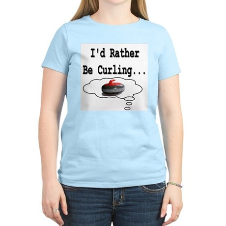I'd Rather Be Curling.. Women's Pink T-Shirt