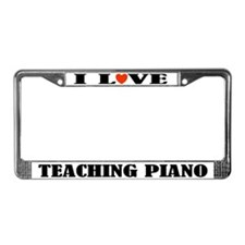 I Love Teaching Piano License Plate Frame