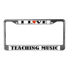 I Love Teaching Music License Plate Frame