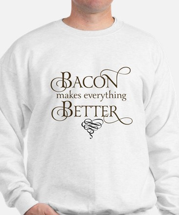 Bacon Makes Better Sweatshirt