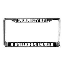 Property Of Ballroom Dancer License Frame
