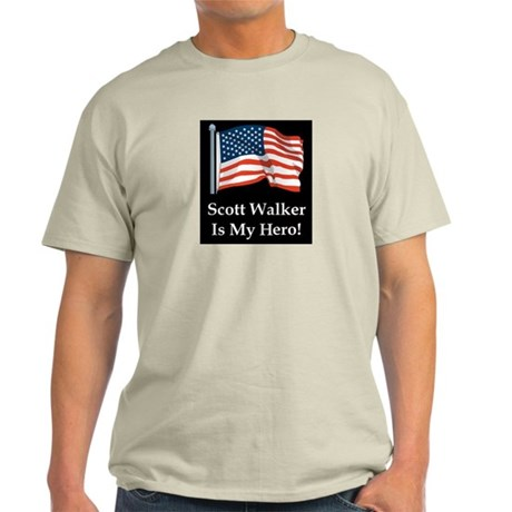Scott Walker is my hero! Light T-Shirt