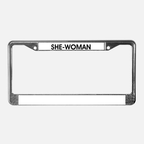 SHE-WOMAN License Plate Frame
