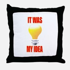 It was my idea Throw Pillow