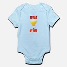 It was my idea Infant Bodysuit