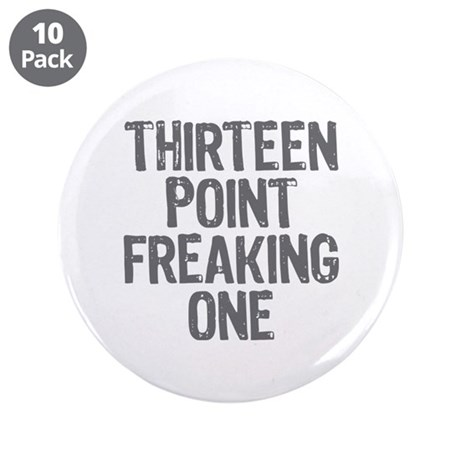 """thirteen point freaking one - 3.5"""" Button (10 pack"""
