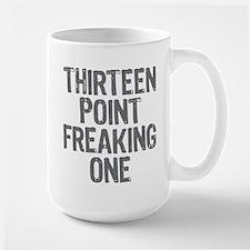 thirteen point freaking one - Large Mug