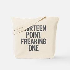 thirteen point freaking one - Tote Bag