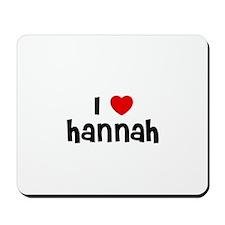 I * Hannah Mousepad