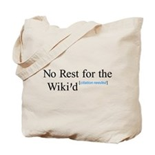 No Rest for the Wiki'd Tote Bag
