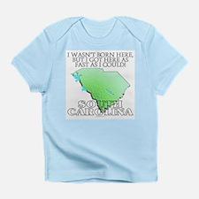 Got here fast! South Carolina Infant T-Shirt