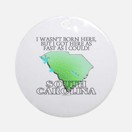 Got here fast! South Carolina Ornament (Round)