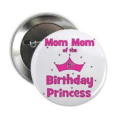 """Mom Mom of the 5th Birthday Princess 2.25"""" Bu"""