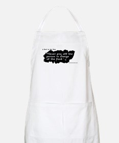 Never PO the one in charge of food. Apron