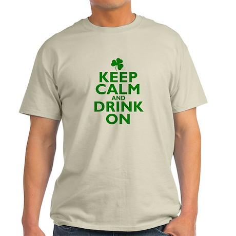 Keep Calm and drink on Irish Light T-Shirt