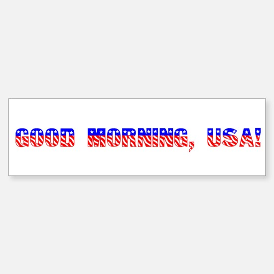 """Good Morning, USA!"" Bumper Bumper Bumper Sticker"