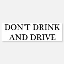 """Don't Drink and Drive"" Bumper Bumper Bumper Sticker"